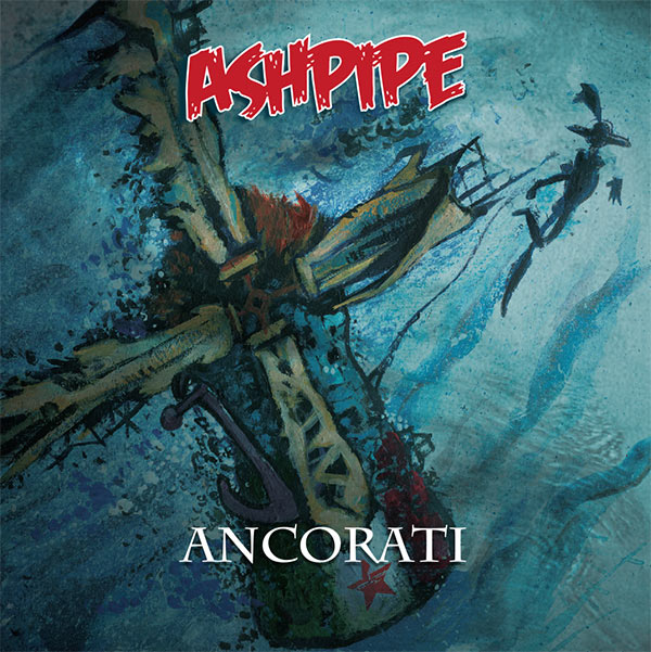 Ashpipe, <em>Ancorati</em> cover