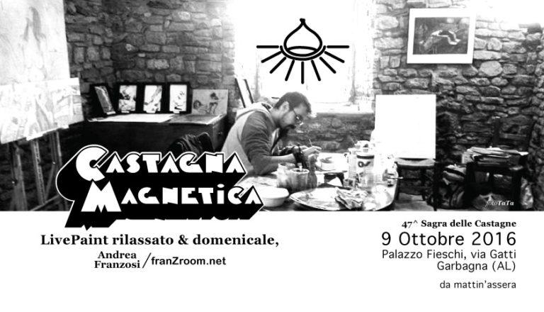 Castagna Magnetica flyer - Andrea Franzosi a Garbagna - franzRoom.net